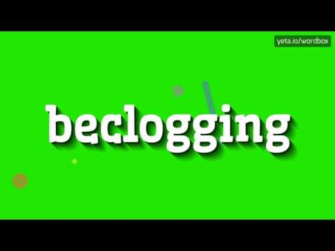 BECLOGGING - HOW TO PRONOUNCE IT!?