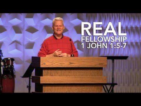 1 John 1:5-7, Real Fellowship