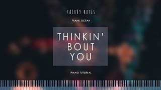 how to play frank ocean thinkin bout you   theory notes piano tutorial