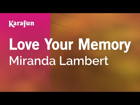 Karaoke Love Your Memory - Miranda Lambert *