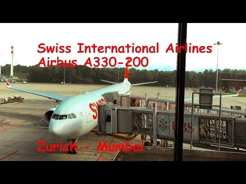 On-Board Swiss International Airlines Airbus A330-300 From Zurich To Mumbai!!!!!