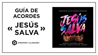 Jesús Salva – Marcos Witt y Un Corazón / Guía de acordes con letra