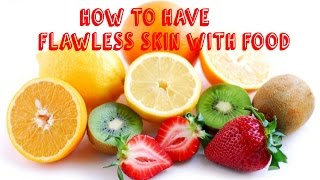 Top 15 Foods for Seriously Flawless Skin
