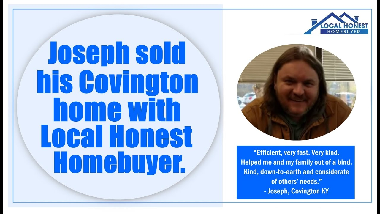 Joseph sold his Covington KY home with Local Honest Homebuyer