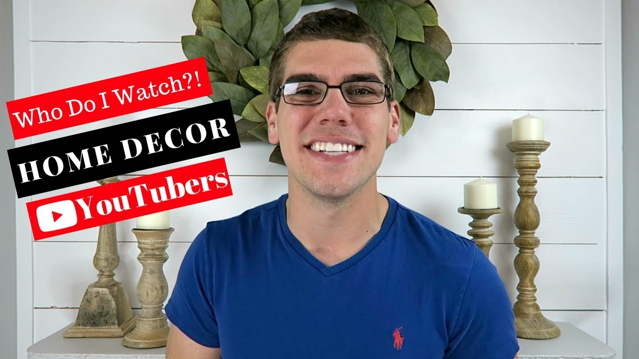 Top Favorite Home Decor Youtubers Of 2017 Youtube