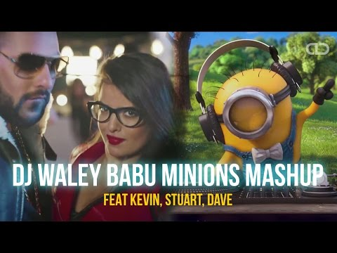 DJ Waley Babu - The Minions Mashup | Kevin, Stuart, Dave | Badshah