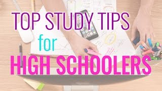 Top Study Tips for High Schoolers