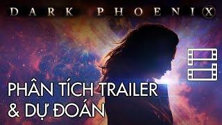 X-MEN: DARK PHOENIX - Phân tích trailer mới & Dự đoán