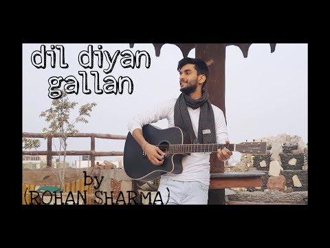 Dil diyan gallan | tiger zinda hai | guitar cover | atif aslam| rohan sharma