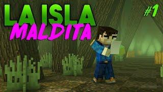 LA ISLA MALDITA!!   ISLA MINECRAFT #1
