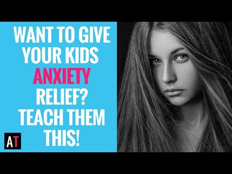Want to Give Your Kids Anxiety Relief? Teach Them This! Part 3