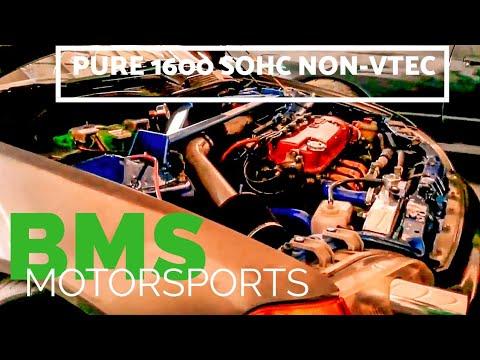 BMS Motorsports - Pure 1600 SOHC NON-Vtec BUILD