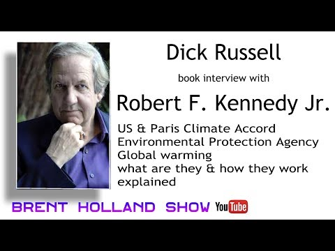 Paris Climate Agreement Global warming science Dick Russell Robert F Kennedy Jr. Brent Holland Show