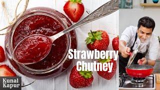 Strawberry Chutney   Kunal Kapur Recipes   Indian Chutney Recipes