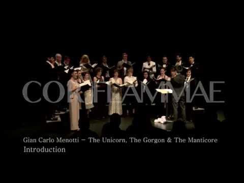 Cor Flammae: Gian Carlo Menotti - The Unicorn, The Gorgon & The Manticore