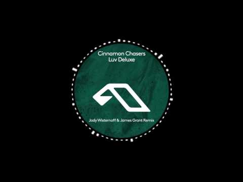 Cinnamon Chasers - Luv Deluxe (Jody Wisternoff & James Grant Remix)