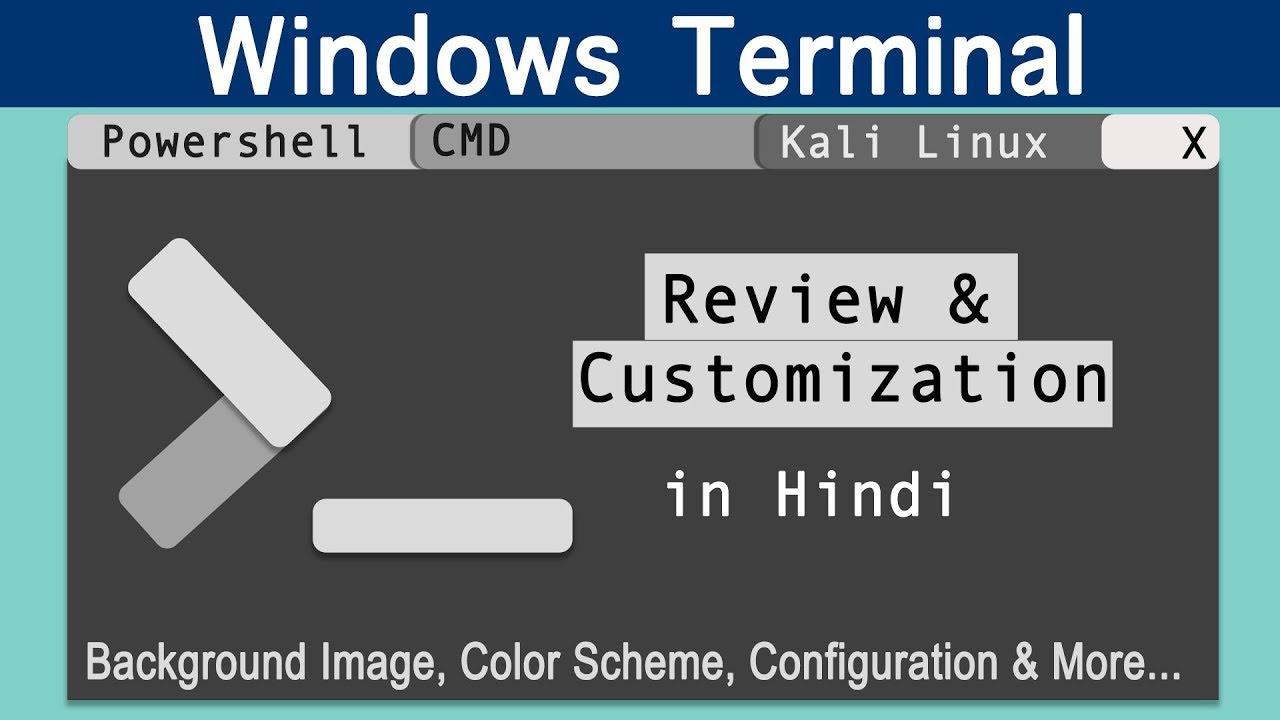 New Windows Terminal Review & Customization [Hindi]