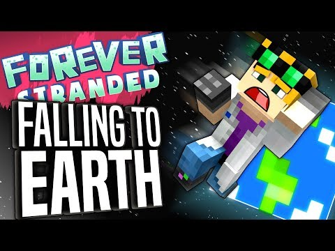 Minecraft - FALLING TO EARTH - Forever Stranded #74