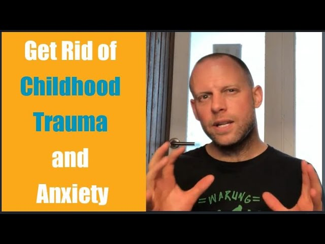 Get Rid of Childhood Trauma and Anxiety [Testimonial]