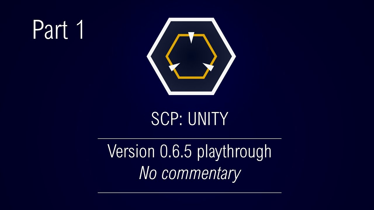 500+ Sub Special   SCP: Unity 0 6 5 Playthrough PART 1