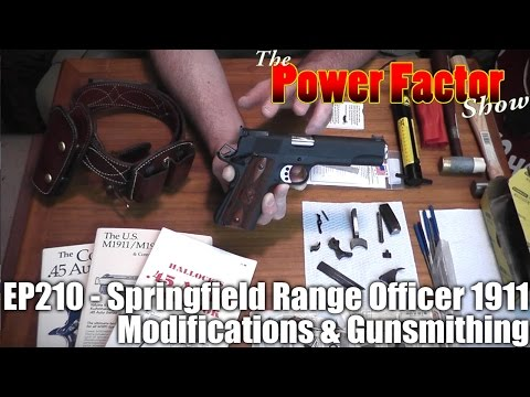 Episode 210 - Springfield Range Officer 1911 Modifications & Gunsmithing