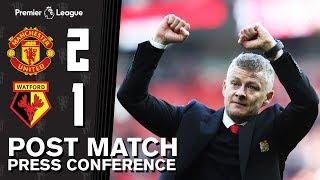 Post Match Press Conference | Manchester United 2-1 Watford | Ole Gunnar Solskjaer