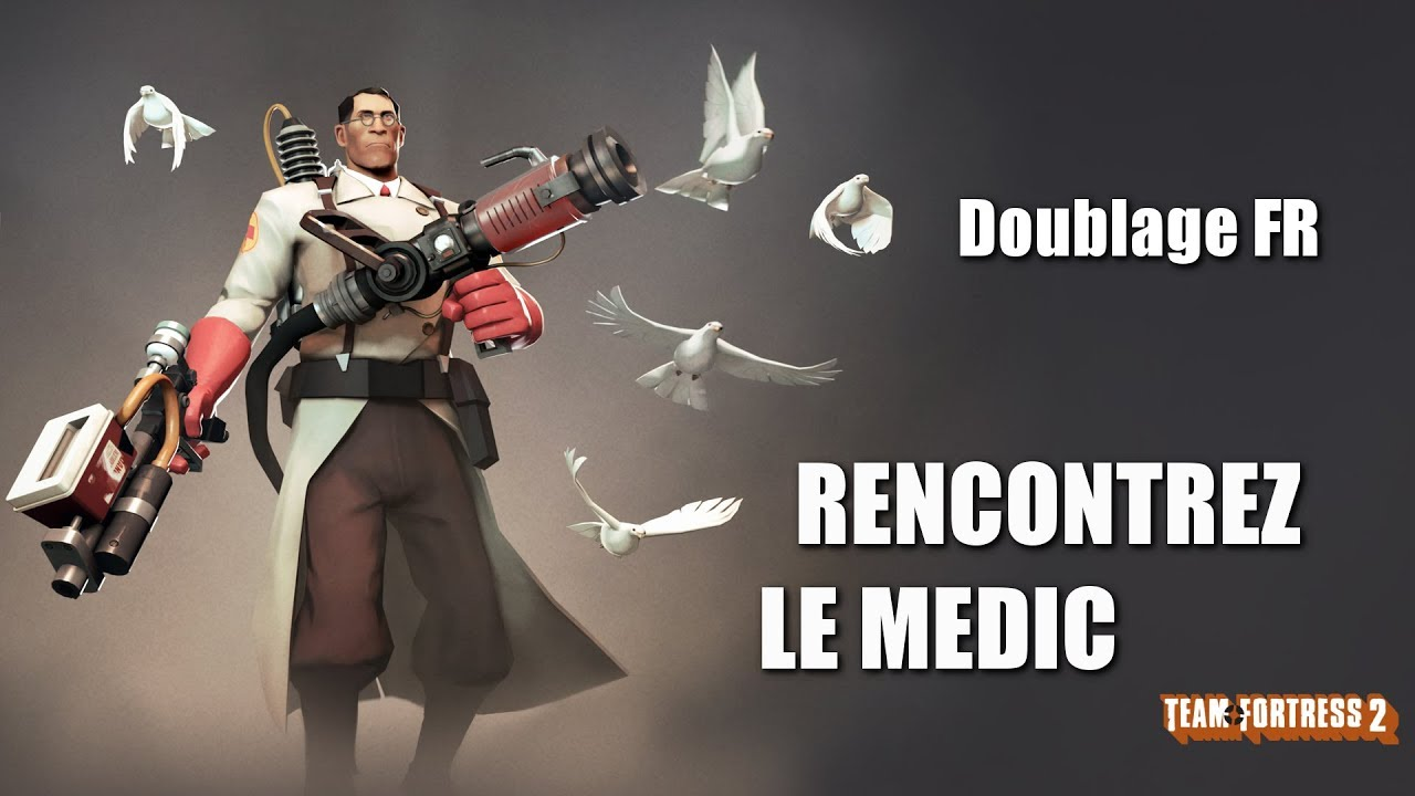 Doublage - Team Fortress 2 : Meet The Medic FR