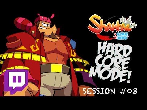 Twitch: Shantae: Half-Genie Hero (HARDCORE MODE) - Session #03