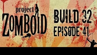 Project Zomboid Build 32 | Ep 41 | Meth Lab | Let