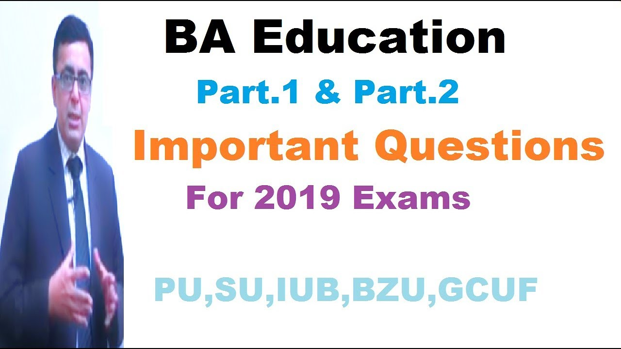 BA Education part,1,2 Important questions for 2019 exams pu,su,iub,bzu,gcuf