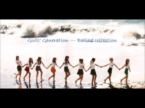 Girls' Generation소녀시대(SNSD) ---Ballad Collection