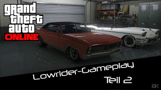 Lowrider-Gameplay #2 - GTA ONLINE [PS4|GER|HD]