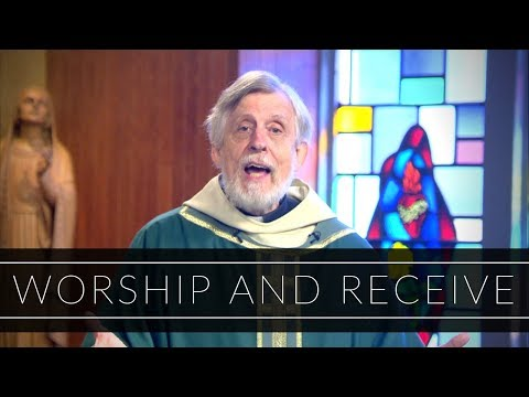 Worship and Receive | Homily: Father Ronald Barker