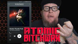 THE ATOMIC BITCHWAX - Alaskan Thunder Fuck  (First Listen)