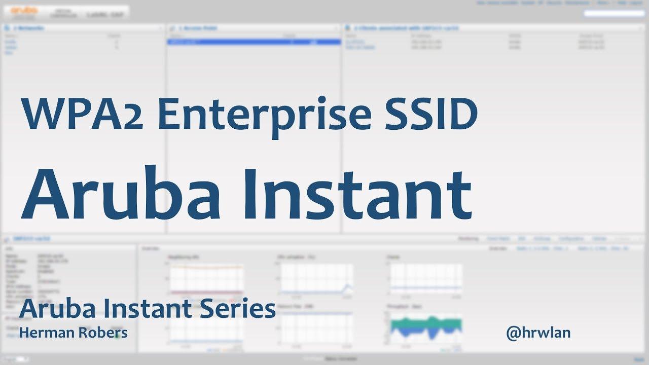 Aruba Instant Series - WPA2 Enterprise SSID