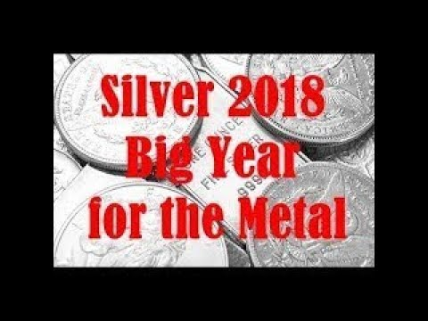 MUST ! Silver Price Outlook for 2018: Big Year for the Metal