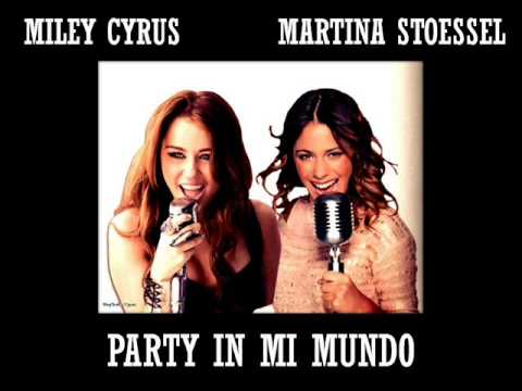 Party In Mi Mundo (Mashup) - Miley Cyrus & Martina Stoessel