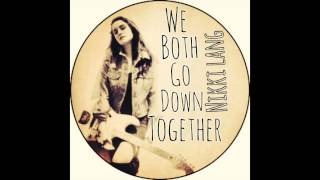 Nikki Lang - We Both Go Down Together (radio mix)