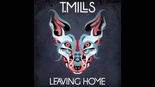 T. Mills - Leaving Home (FULL ALBUM)