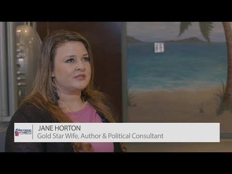 Jane Horton   Gold Star Wife, Author & Political Consultant   The Independence Fund