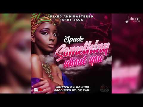 "Spade - Something Bout You ""2018 Soca"" (St Vincent)"