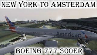 FSX | New York (KJFK) to Amsterdam (EHAM) | 777-300ER