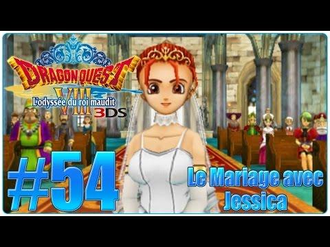 Let's Play Dragon Quest 8 3DS : L'odyssée du Roi Maudit FR 54  Le Mariage avec Jessica !
