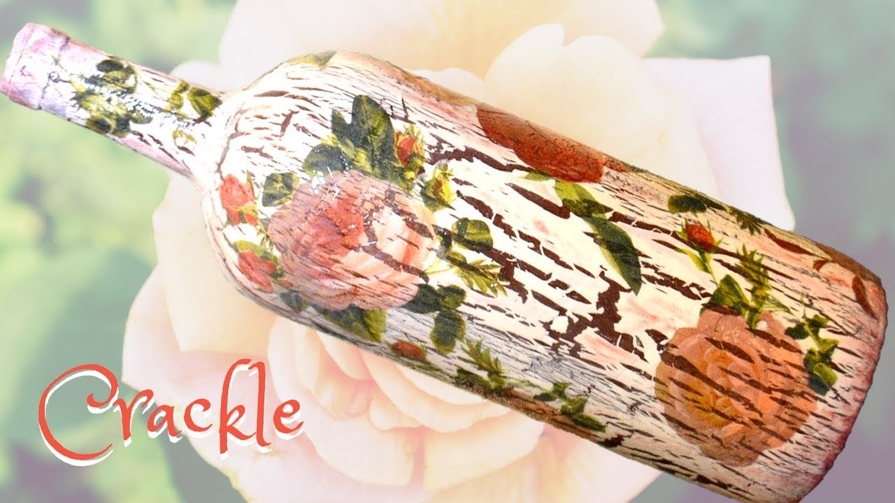 Diy Decoupage Roses Crackle Wine Bottle Gift Hd Youtube