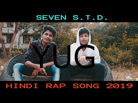 SEVEN S.T.D . - YUG (OFFICIAL MUSIC VIDEO) (HINDI RAP SONG 2019)