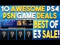 PSN BEST of E3 SALE! 10 AWESOME PS4 Game Deals NOW!