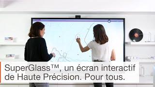 Découvrez l'écran interactif Haute Précision SuperGlass
