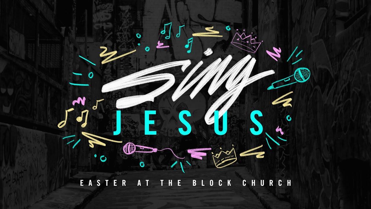 2017 Easter Sing Jesus