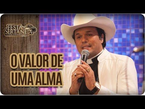 O valor de uma Alma - Festa Sertaneja com Padre Alessandro Campos (10/11/17)