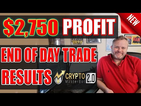 $2,750 Profit! End Of Day Trading Results With New Crypto Bot Crypto MasterBot 2.0!